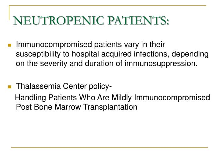 NEUTROPENIC PATIENTS: