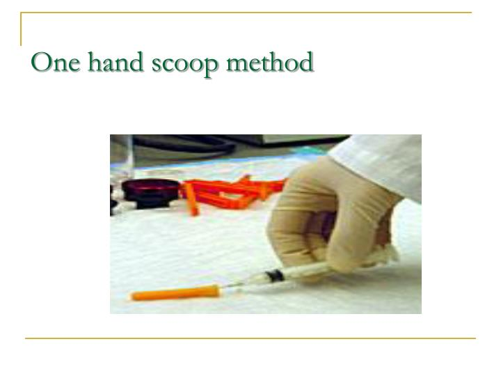 One hand scoop method