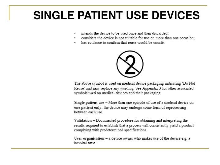 SINGLE PATIENT USE DEVICES