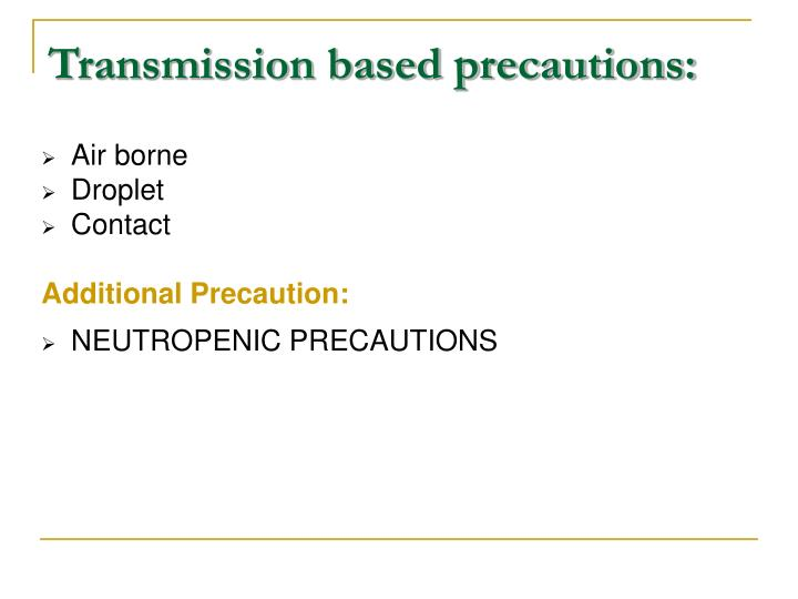 Transmission based precautions: