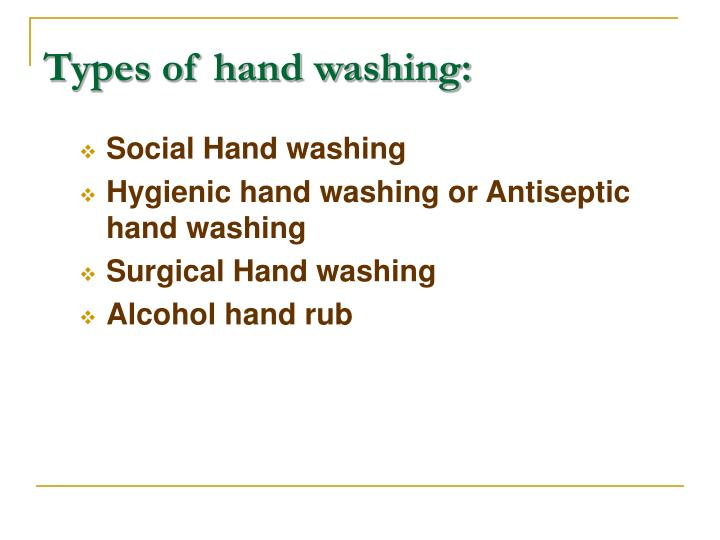 Types of hand washing: