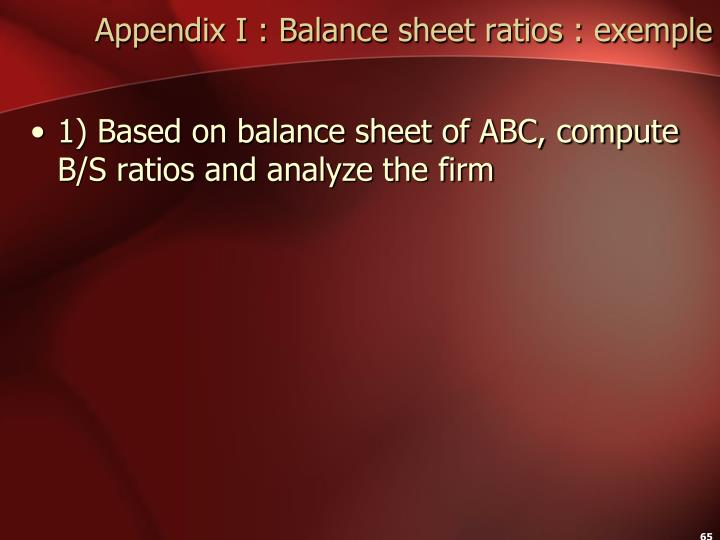 Appendix I : Balance sheet ratios : exemple