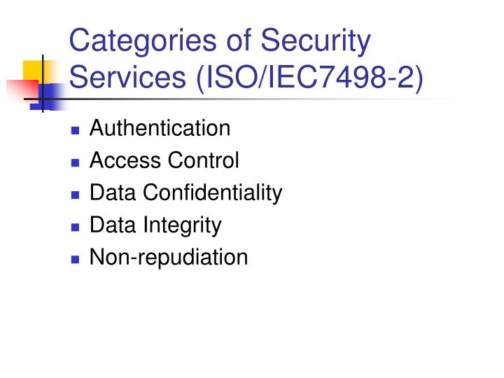 Categories of Security Services (ISO/IEC7498-2)