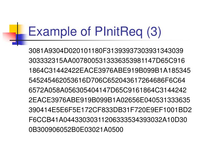 Example of PInitReq (3)
