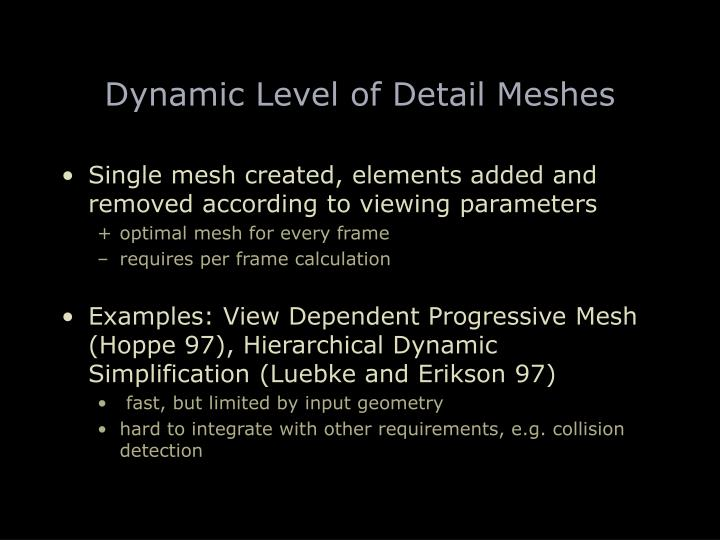 Dynamic Level of Detail Meshes