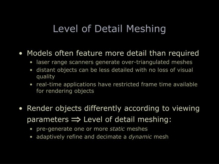 Level of detail meshing