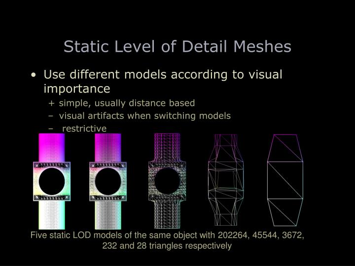 Static level of detail meshes