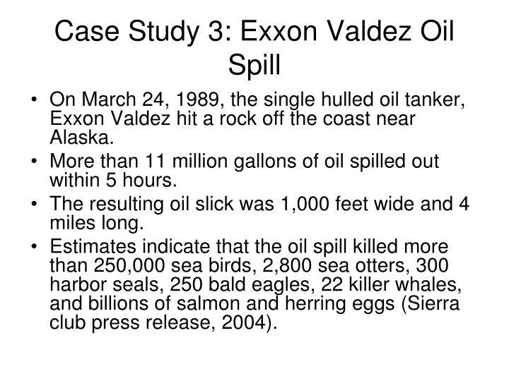 Case Study 3: Exxon Valdez Oil Spill