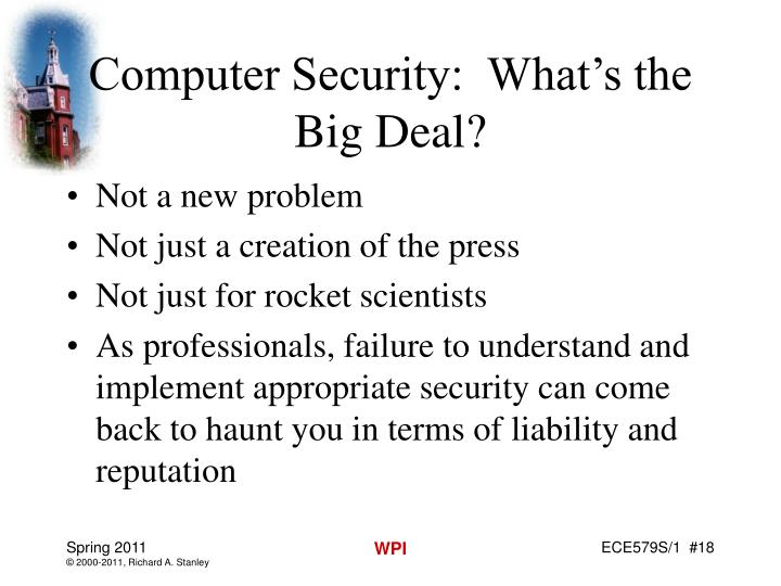 Computer Security:  What's the Big Deal?