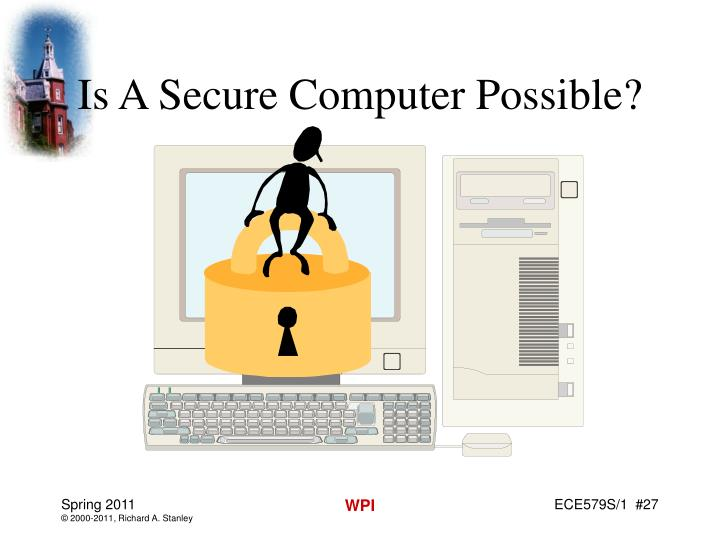 Is A Secure Computer Possible?