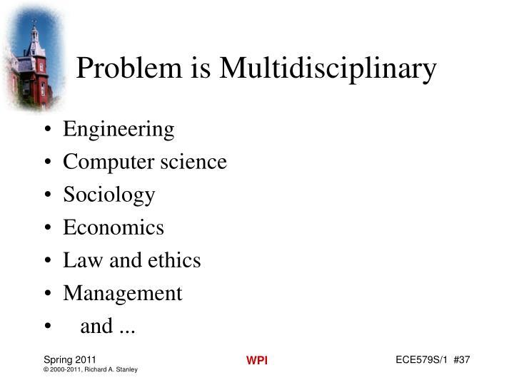 Problem is Multidisciplinary