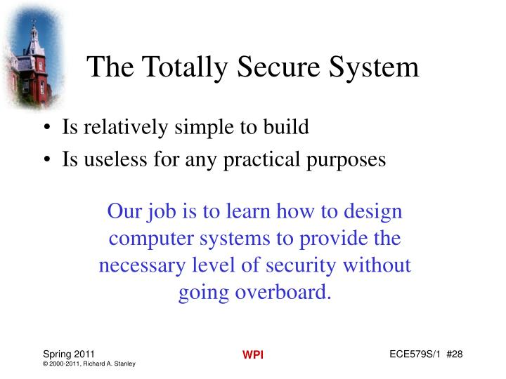 The Totally Secure System