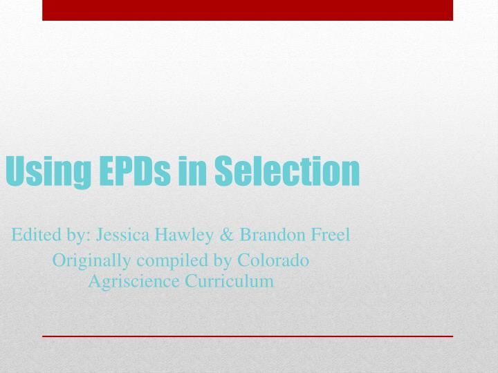 Using epds in selection