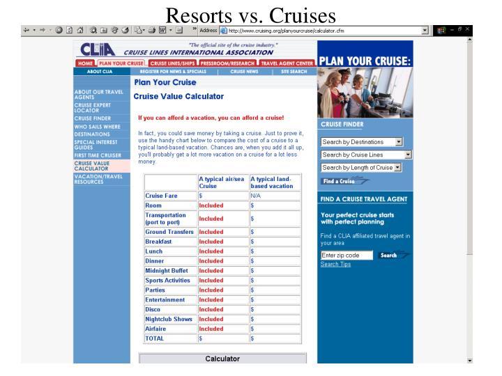 Resorts vs. Cruises