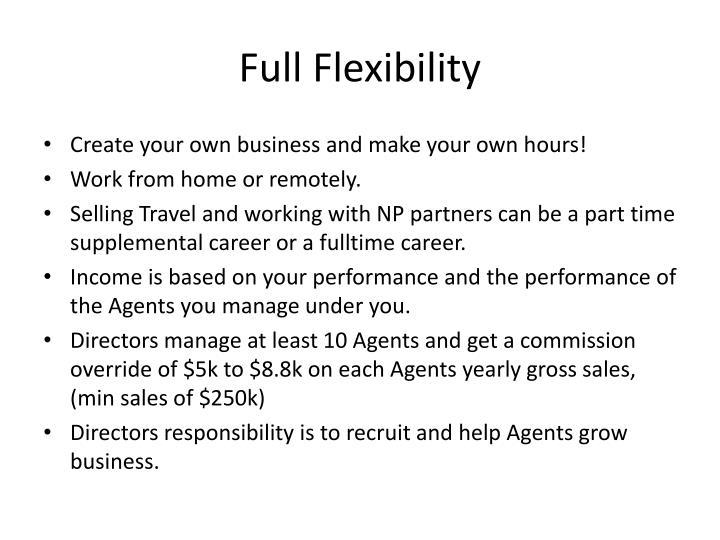 Full Flexibility