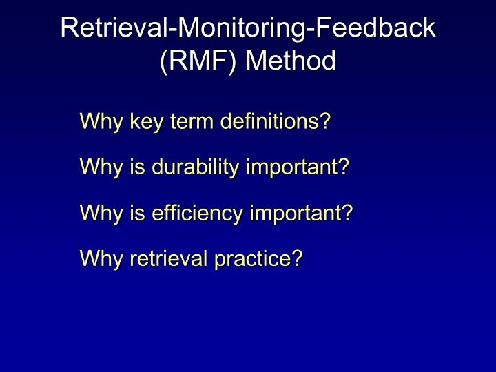 Retrieval monitoring feedback rmf method