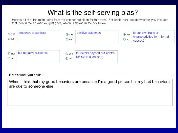 What is the self-serving bias?