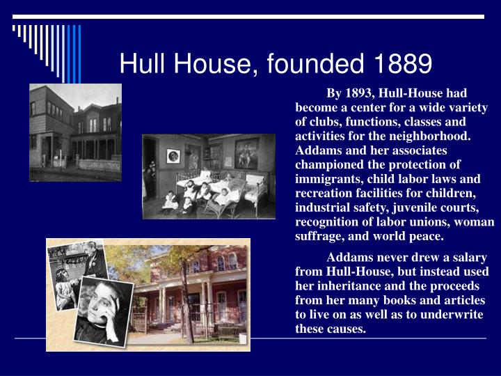 Hull House, founded 1889