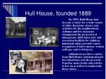 hull house founded 1889