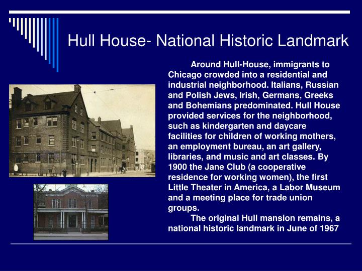 Hull House- National Historic Landmark