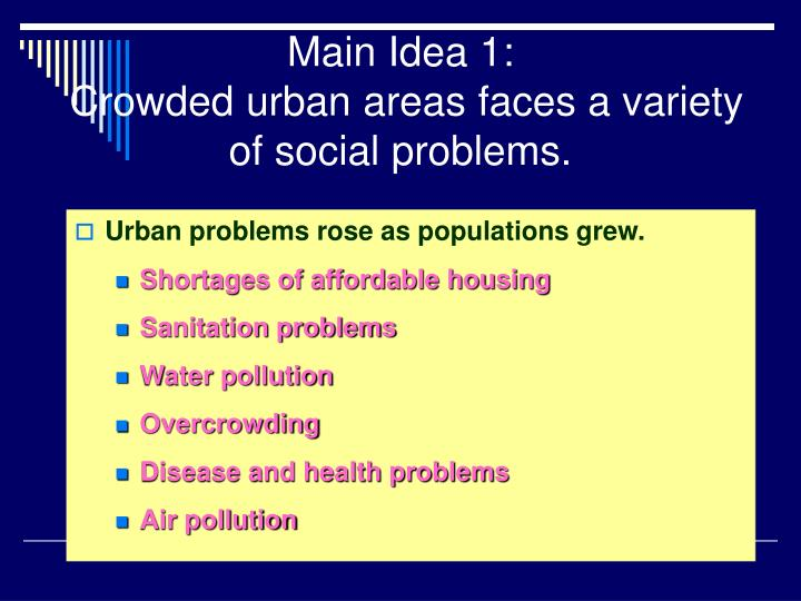 Main idea 1 crowded urban areas faces a variety of social problems
