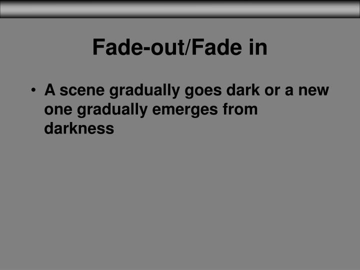 Fade-out/Fade in