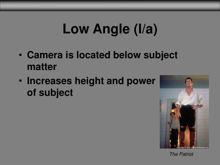 Low Angle (l/a)