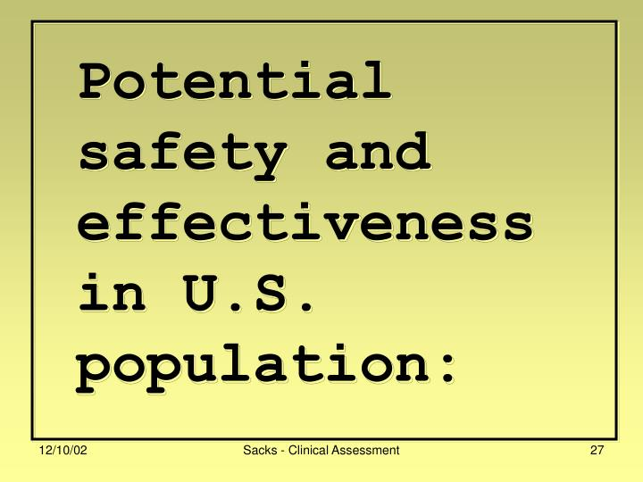 Potential safety and effectiveness in U.S. population: