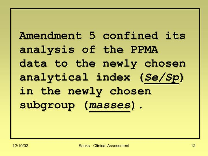 Amendment 5 confined its analysis of the PPMA data to the newly chosen analytical index (
