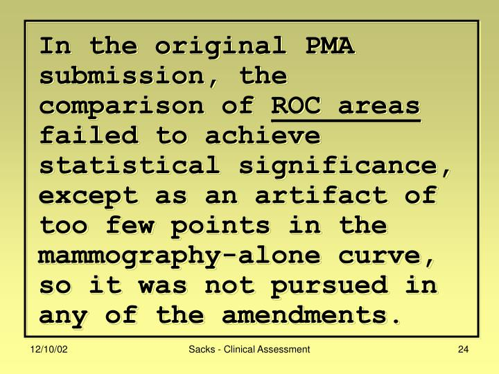 In the original PMA submission, the comparison of