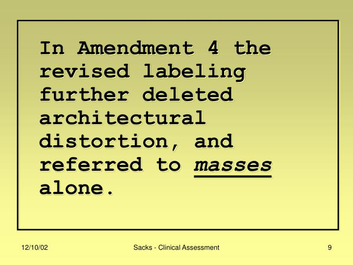 In Amendment 4 the revised labeling further deleted architectural distortion, and referred to