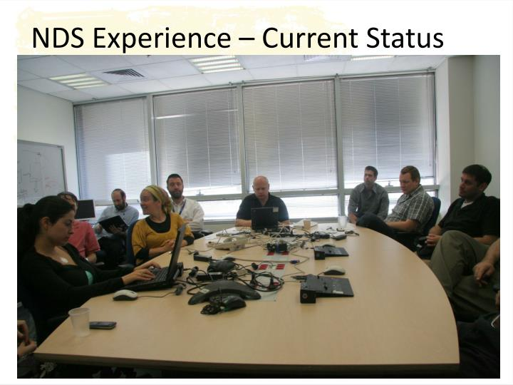 NDS Experience – Current Status