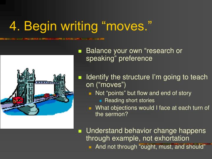"4. Begin writing ""moves."""
