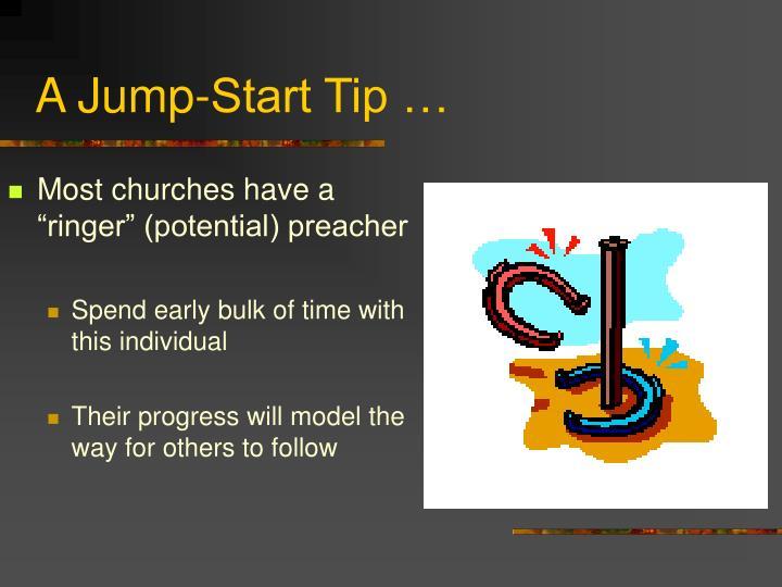 A Jump-Start Tip …