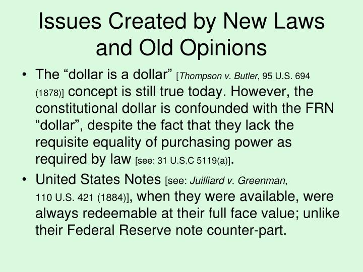 Issues Created by New Laws and Old Opinions