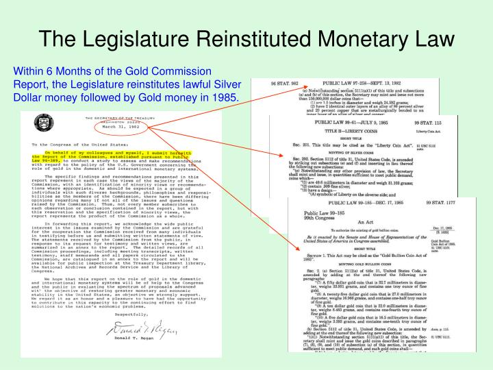 The Legislature Reinstituted Monetary Law