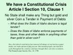 we have a constitutional crisis article i section 10 clause 1