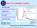 electron channel results