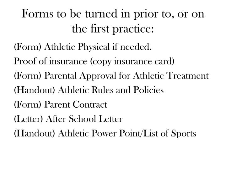 Forms to be turned in prior to, or on the first practice: