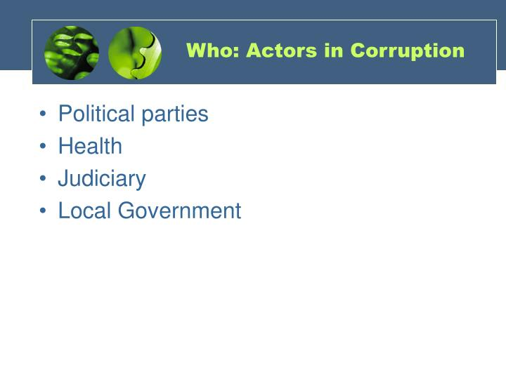 Who: Actors in Corruption