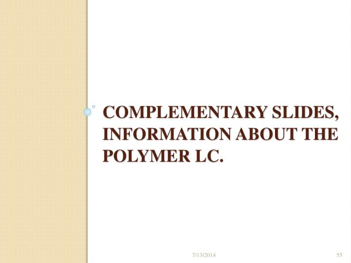 Complementary slides, information about the polymer