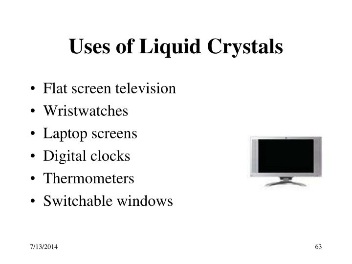 Uses of Liquid Crystals