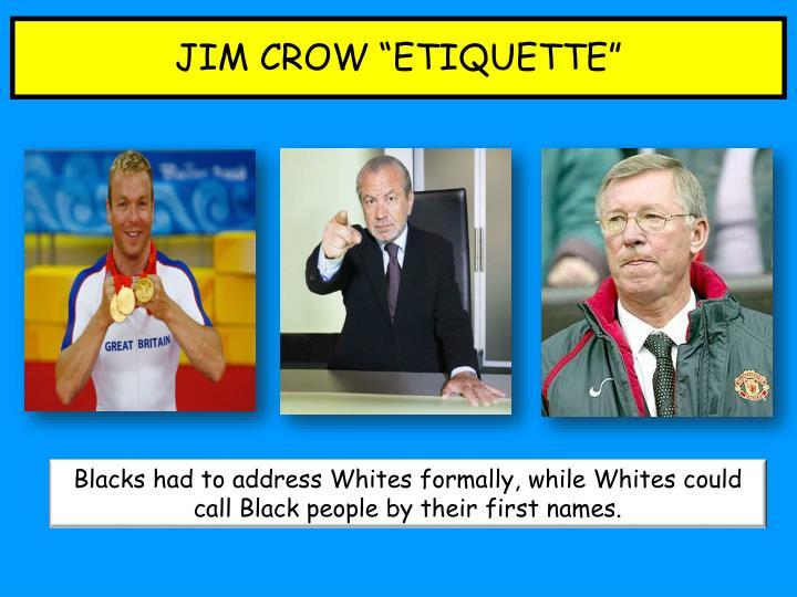 """JIM CROW """"ETIQUETTE"""""""