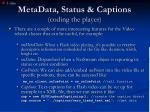 metadata status captions coding the player