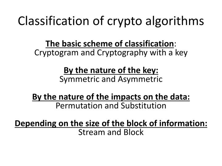 Classification of crypto algorithms
