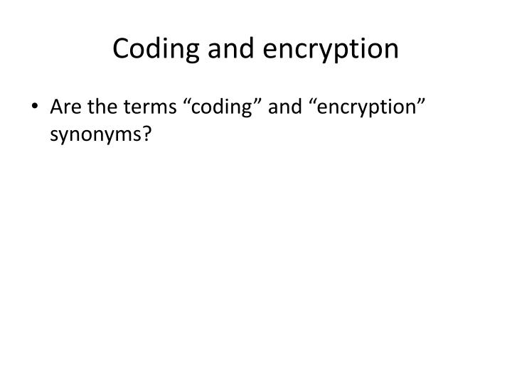 Coding and encryption