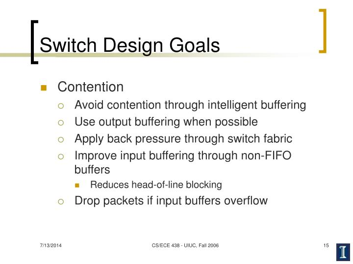 Switch Design Goals