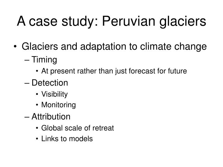 A case study: Peruvian glaciers