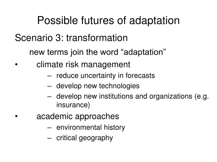 Possible futures of adaptation