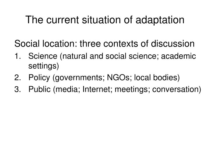 The current situation of adaptation